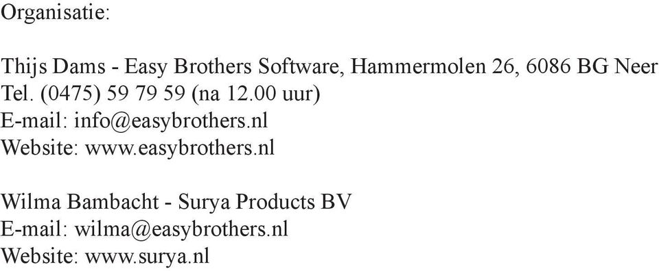 00 uur) E-mail: info@easybrothers.