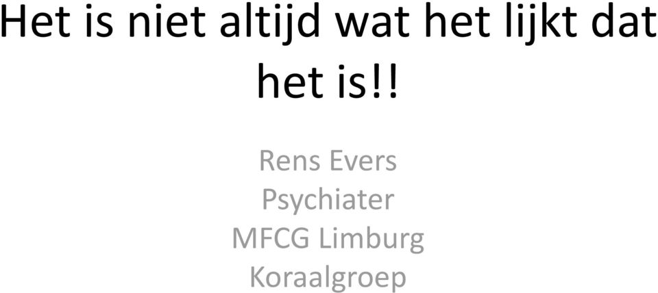 ! Rens Evers