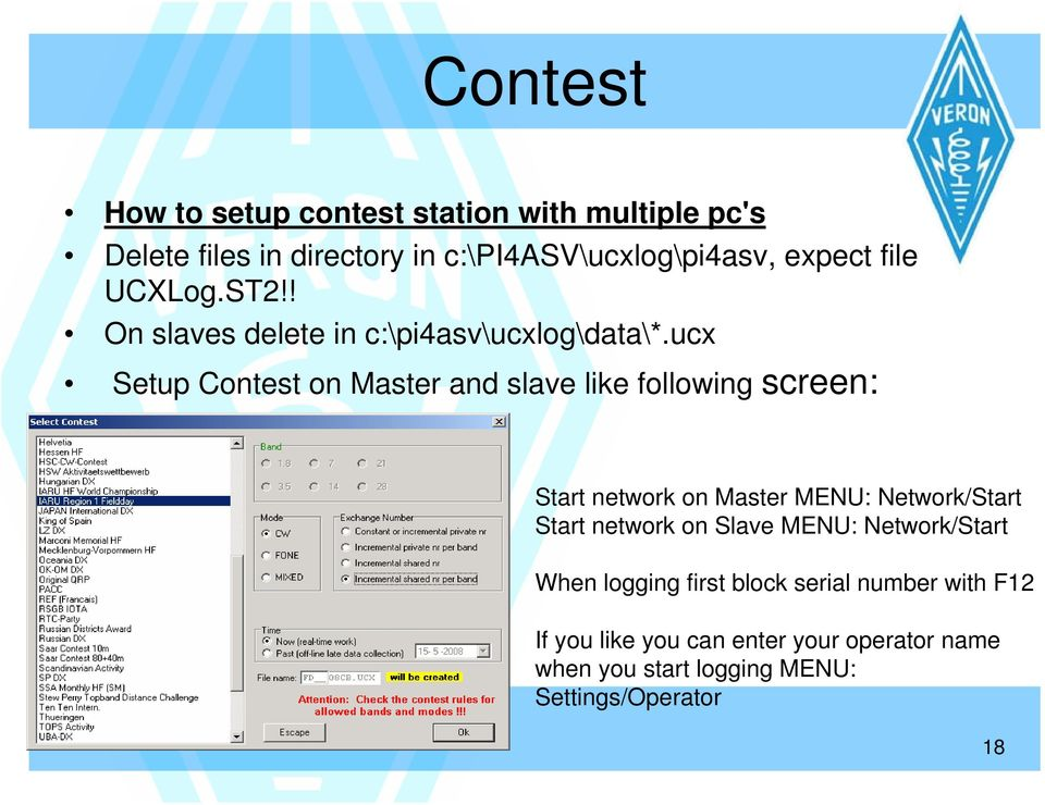 ucx Setup Contest on Master and slave like following screen: Start network on Master MENU: Network/Start Start