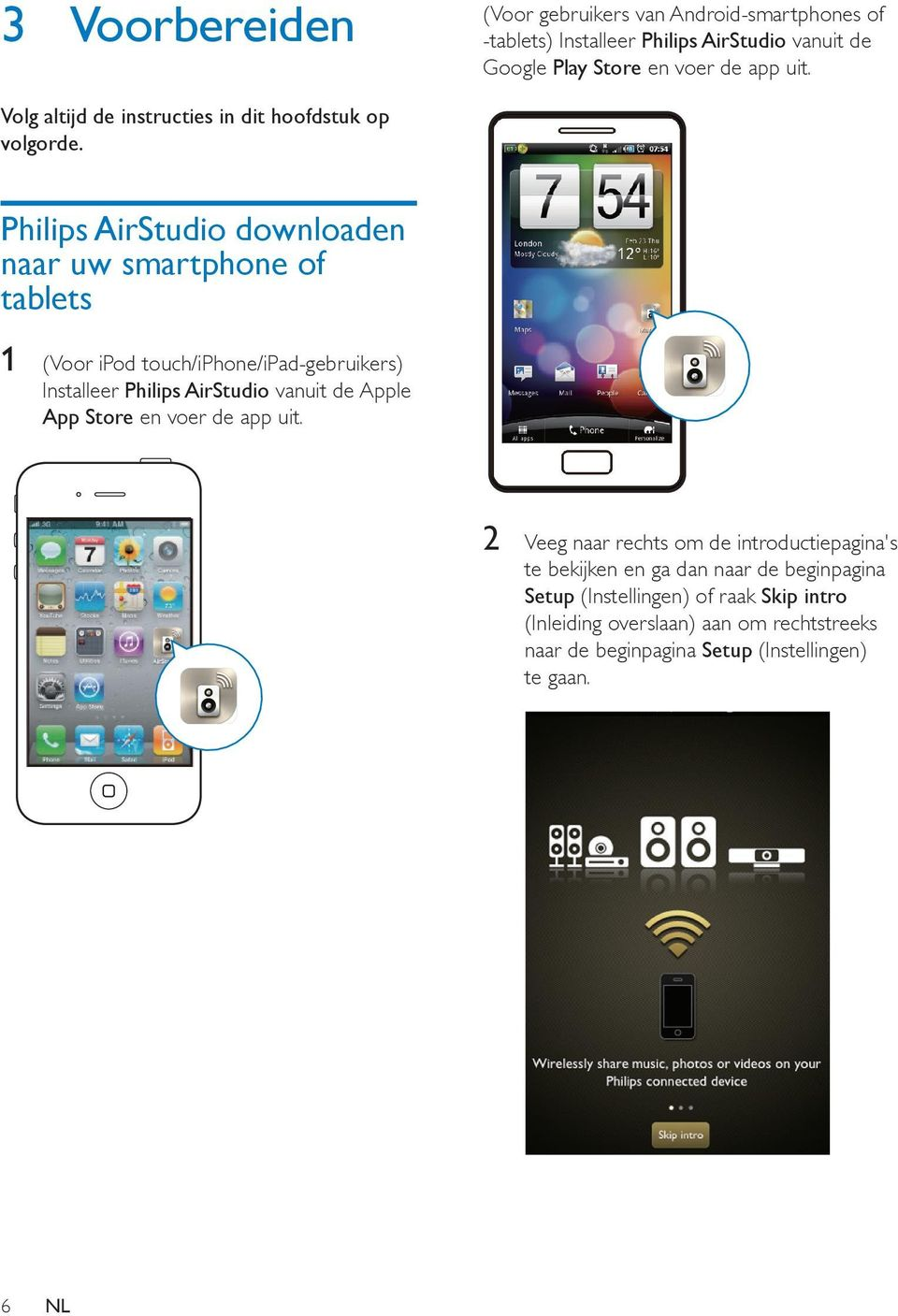 Philips AirStudio downloaden naar uw smartphone of tablets 1 (Voor ipod touch/iphone/ipad-gebruikers) Installeer Philips AirStudio vanuit de Apple App