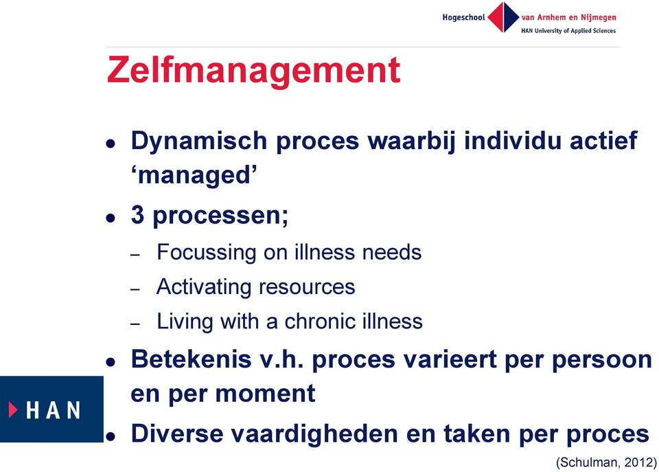 with a chronic illness Betekenis v.h. proces varieert per persoon