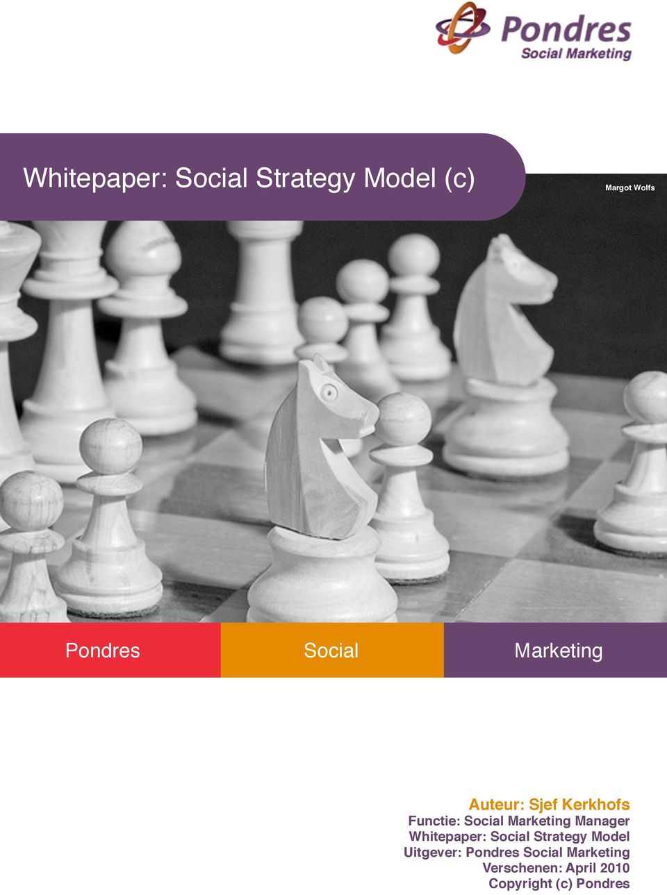 Marketing Manager Whitepaper: Social Strategy Model Uitgever: