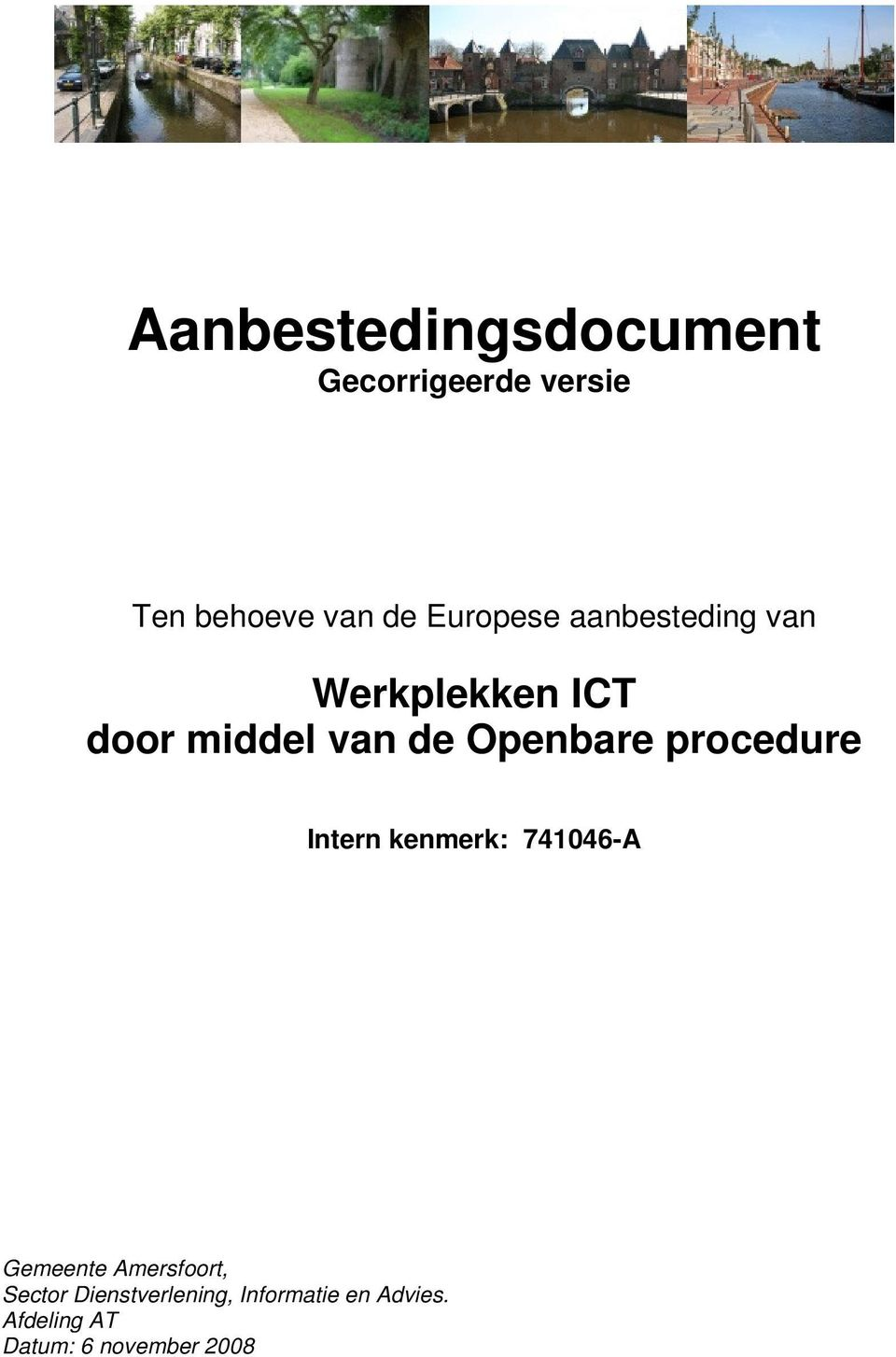 Openbare procedure Intern kenmerk: 741046-A Gemeente