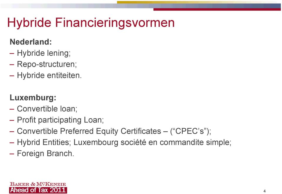 Luxemburg: Convertible loan; Profit participating Loan; Convertible