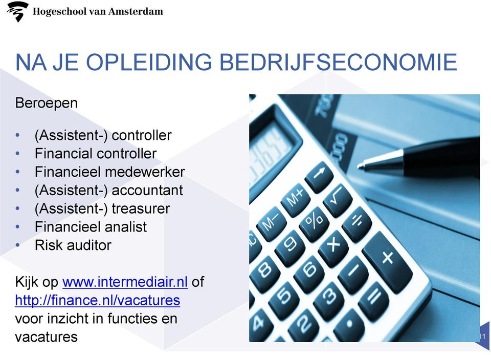 (Assistent-) treasurer Financieel analist Risk auditor Kijk op www.