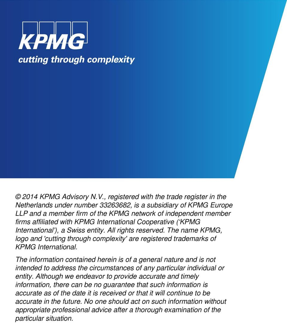 KPMG International Cooperative ( KPMG International ), a Swiss entity. All rights reserved. The name KPMG, logo and 'cutting through complexity' are registered trademarks of KPMG International.