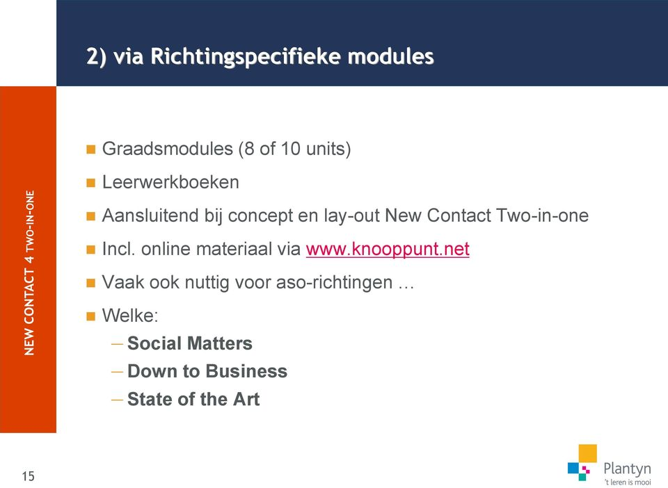 Two-in-one Incl. online materiaal via www.knooppunt.