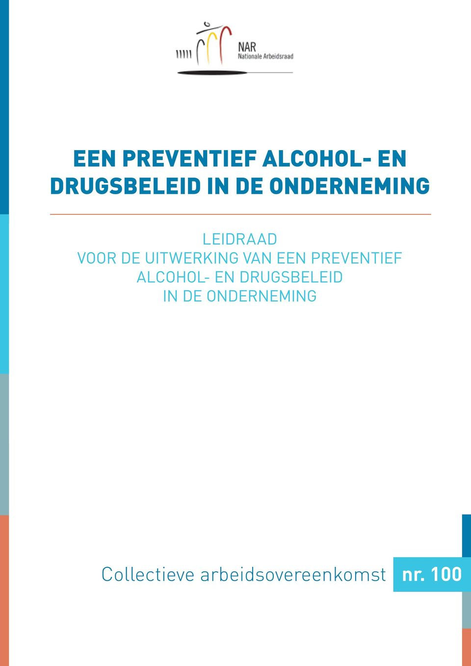 Een preventief alcohol- en drugsbeleid in de