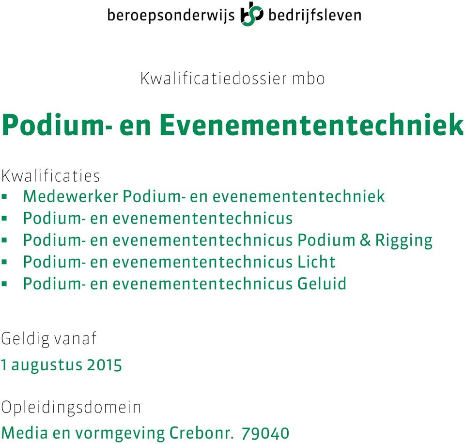 Podium & Rigging Podium- en evenemententechnicus Licht Podium- en evenemententechnicus