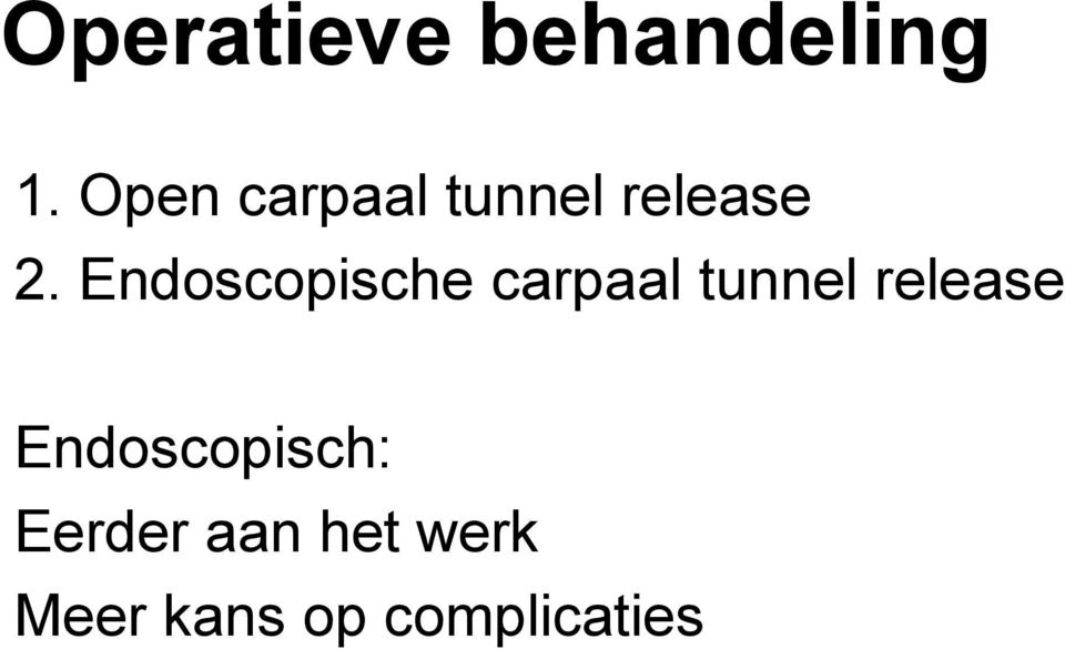 Endoscopische carpaal tunnel release