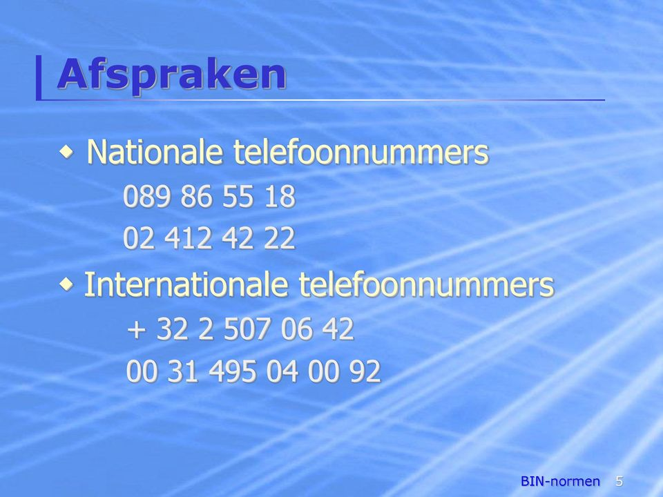 Internationale telefoonnummers + 32