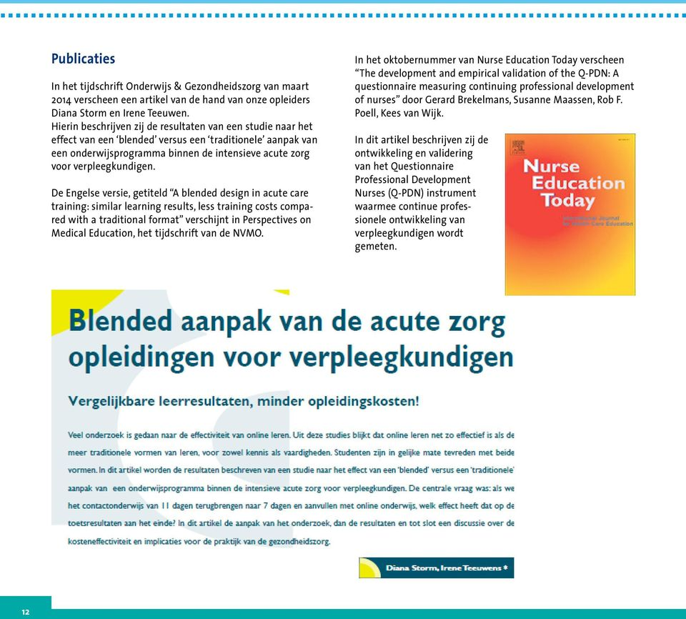 De Engelse versie, getiteld A blended design in acute care training: similar learning results, less training costs compared with a traditional format verschijnt in Perspectives on Medical Education,