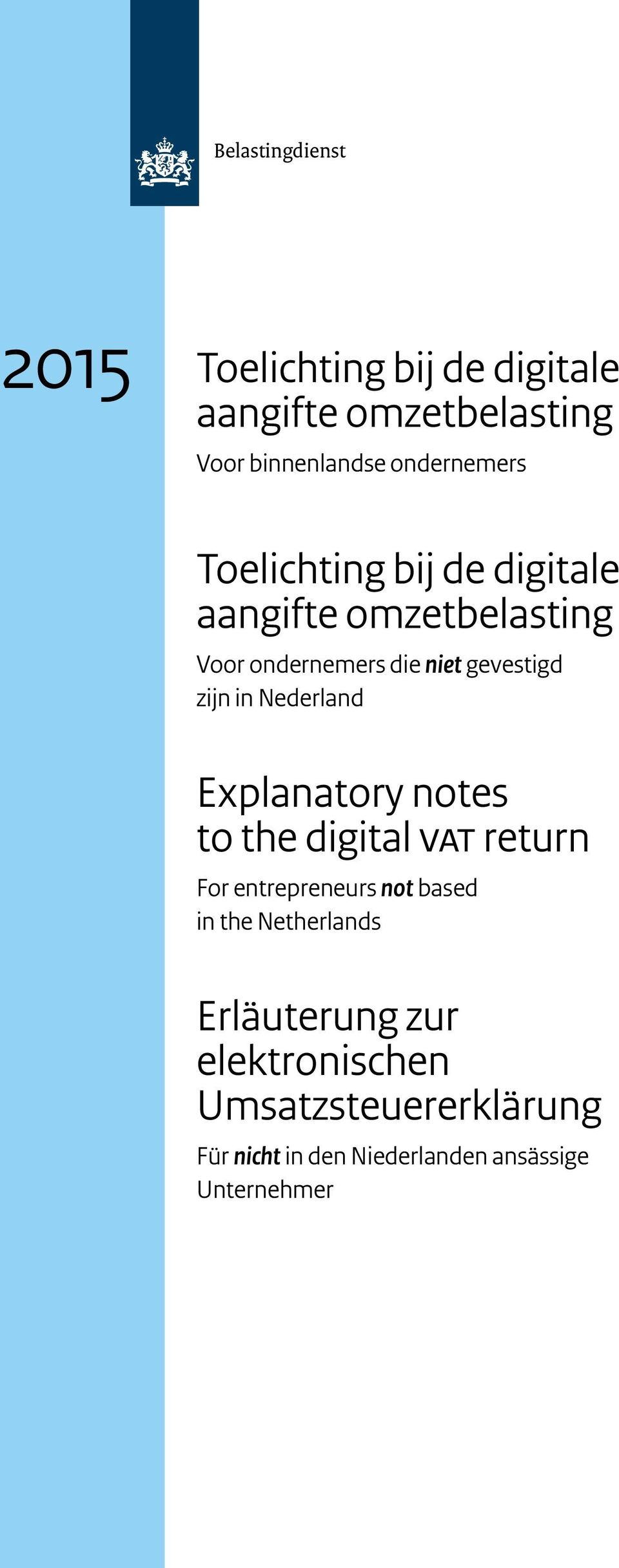 zijn in Nederland Explanatory notes to the digital VAT return For entrepreneurs not based in the