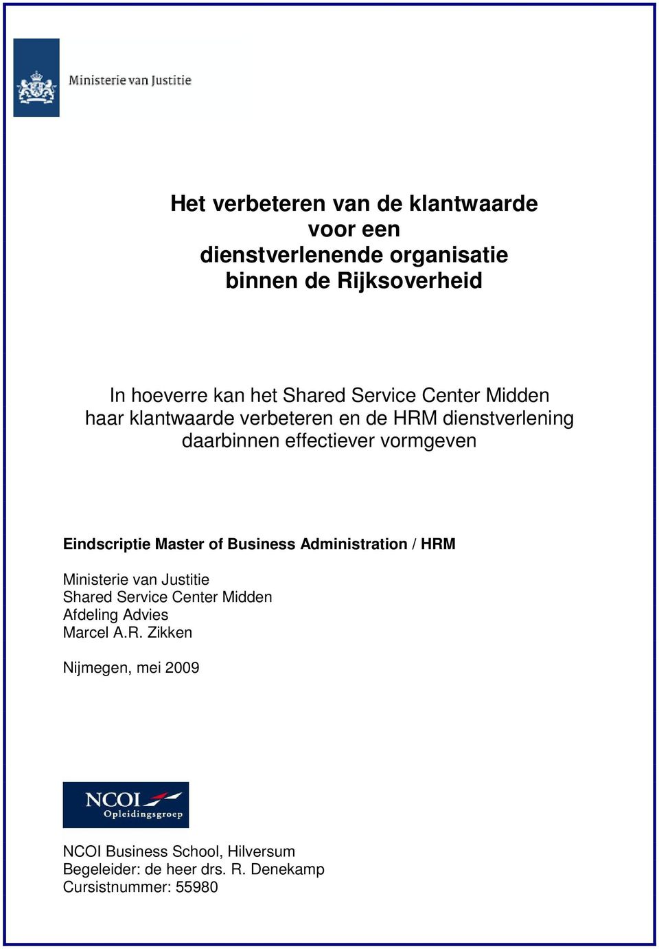 Eindscriptie Master of Business Administration / HRM Ministerie van Justitie Shared Service Center Midden Afdeling