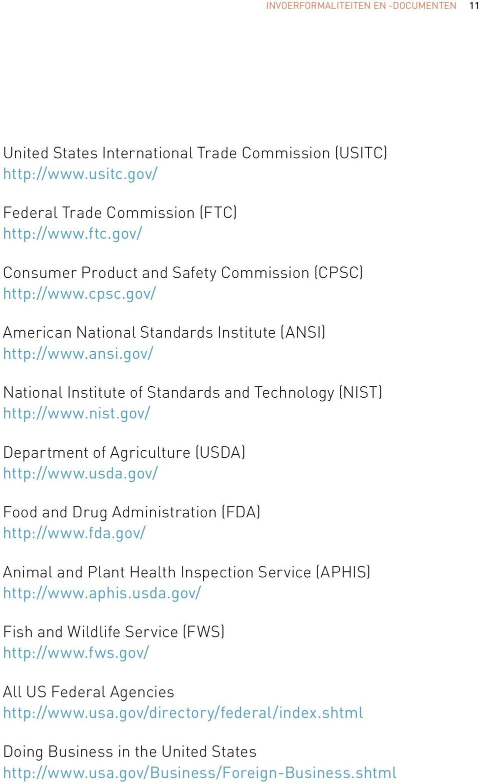 gov/ National Institute of Standards and Technology (NIST) http://www.nist.gov/ Department of Agriculture (USDA) http://www.usda.gov/ Food and Drug Administration (FDA) http://www.fda.