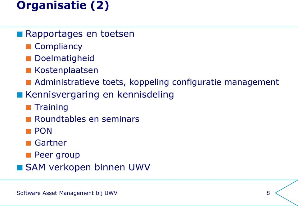 management Kennisvergaring en kennisdeling Training Roundtables en