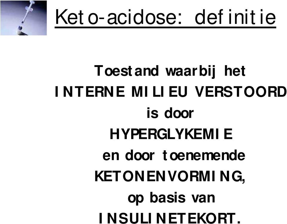 is door HYPERGLYKEMIE en door