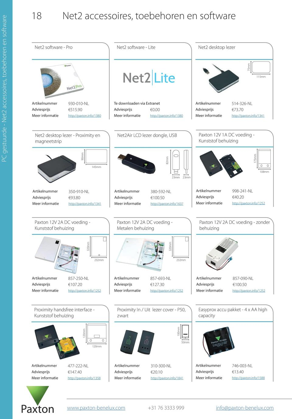 info/1380 Net2Air LCD lezer dongle, USB 82mm 23mm 23mm Net2 desktop lezer 115mm 514-326-NL 73.70 http://paxton.