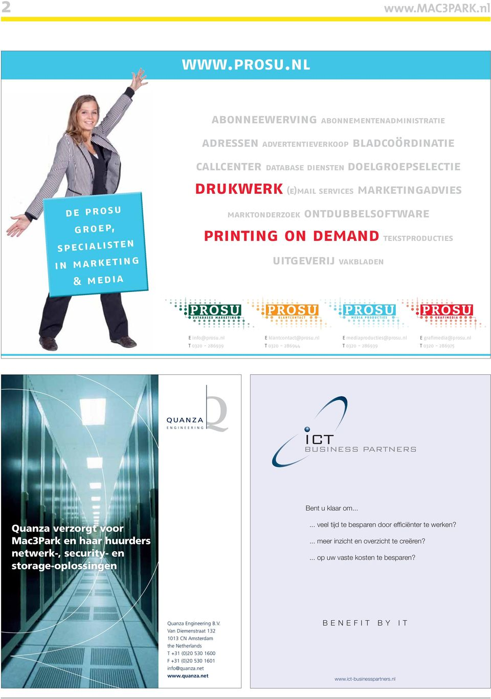 (e)mail services marketingadvies marktonderzoek ontdubbelsoftware printing on demand tekstproducties uitgeverij vakbladen DATABASED MARKETING KLANTCONTACT MEDIA PRODUCTIES GRAFIMEDIA E info@prosu.