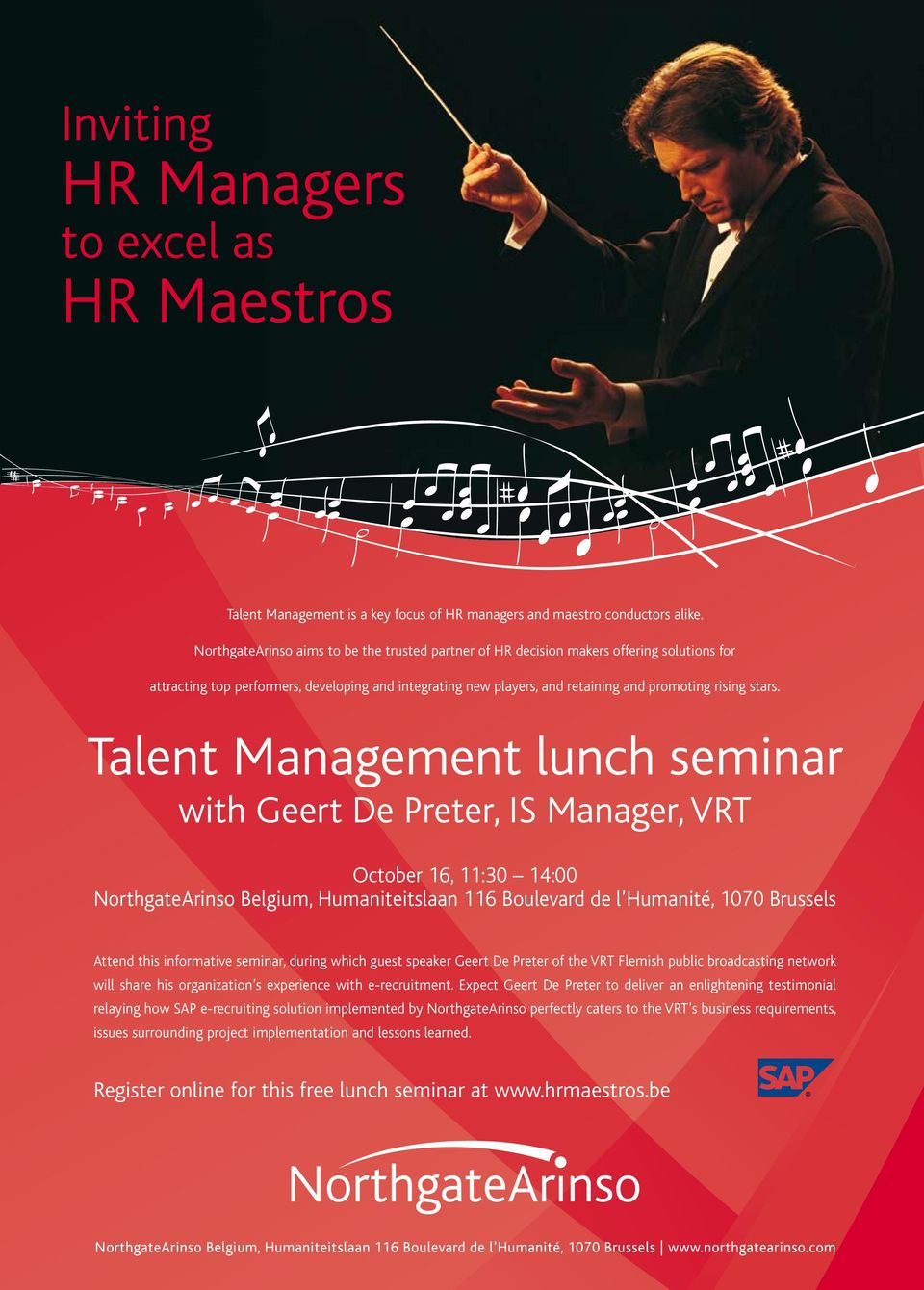 Talent Management lunch seminar with Geert De Preter, IS Manager, VRT October 16, 11:30 14:00 NorthgateArinso Belgium, Humaniteitslaan 116 Boulevard de l Humanité, 1070 Brussels Attend this