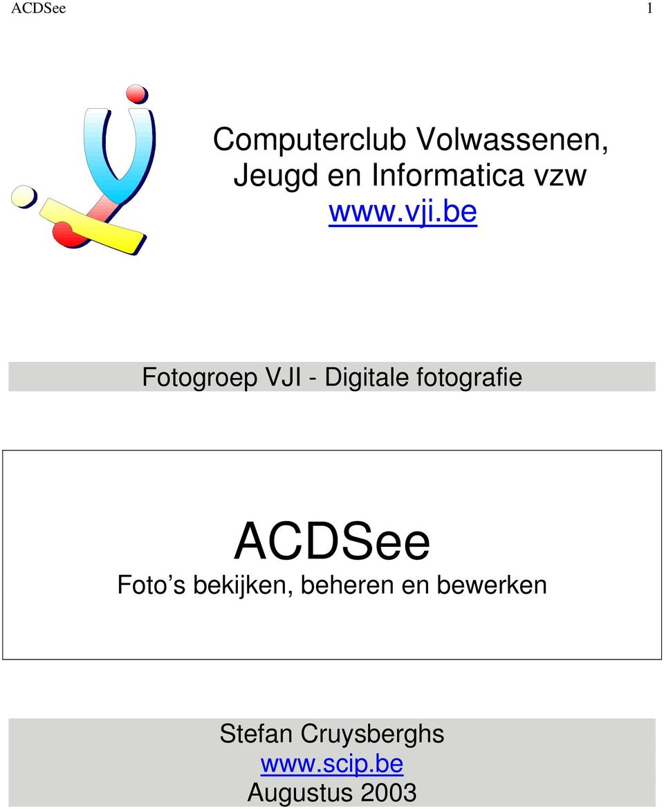 be Fotogroep VJI - Digitale fotografie ACDSee