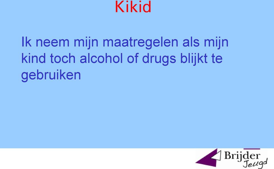 kind toch alcohol of