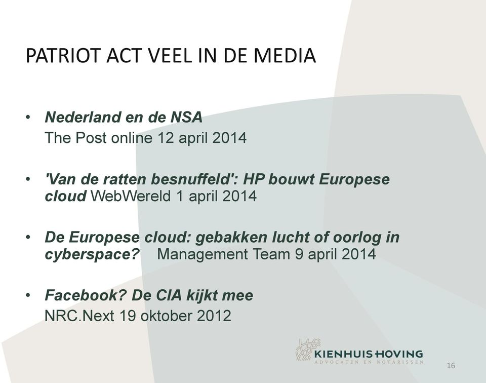 april 2014 De Europese cloud: gebakken lucht of oorlog in cyberspace?