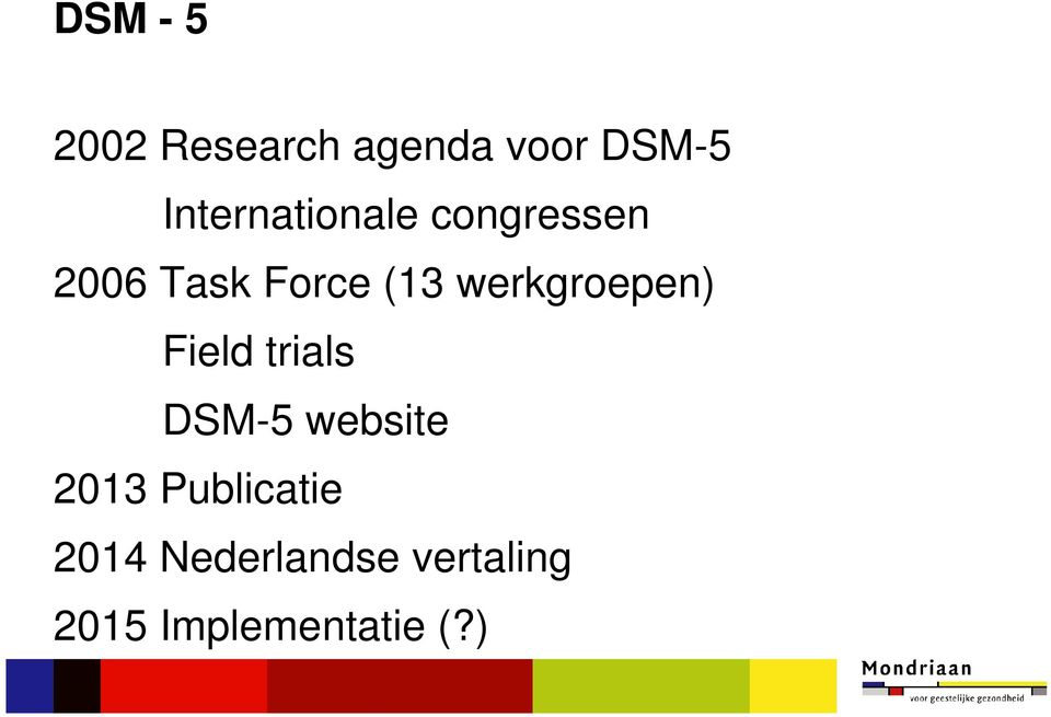werkgroepen) Field trials DSM-5 website 2013
