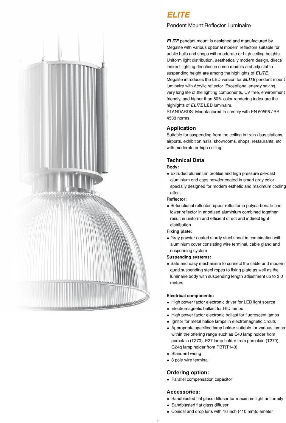 Megalite introduces the LED version for ELITE pendant mount luminaire with Acrylic reflector.