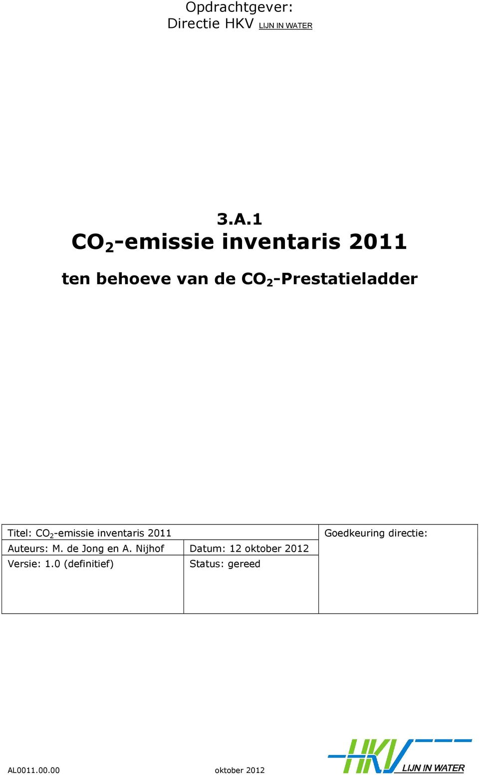 1 CO 2 -emissie inventaris 2011 ten behoeve van de CO 2 -Prestatieladder