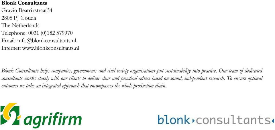 nl Blonk Consultants helps companies, governments and civil society organisations put sustainability into practice.