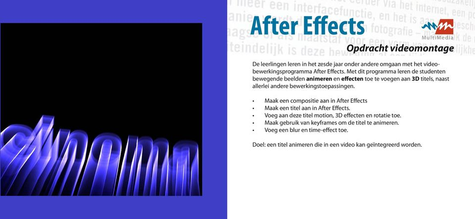 bewerkingstoepassingen. Maak een compositie aan in After Effects Maak een titel aan in After Effects.