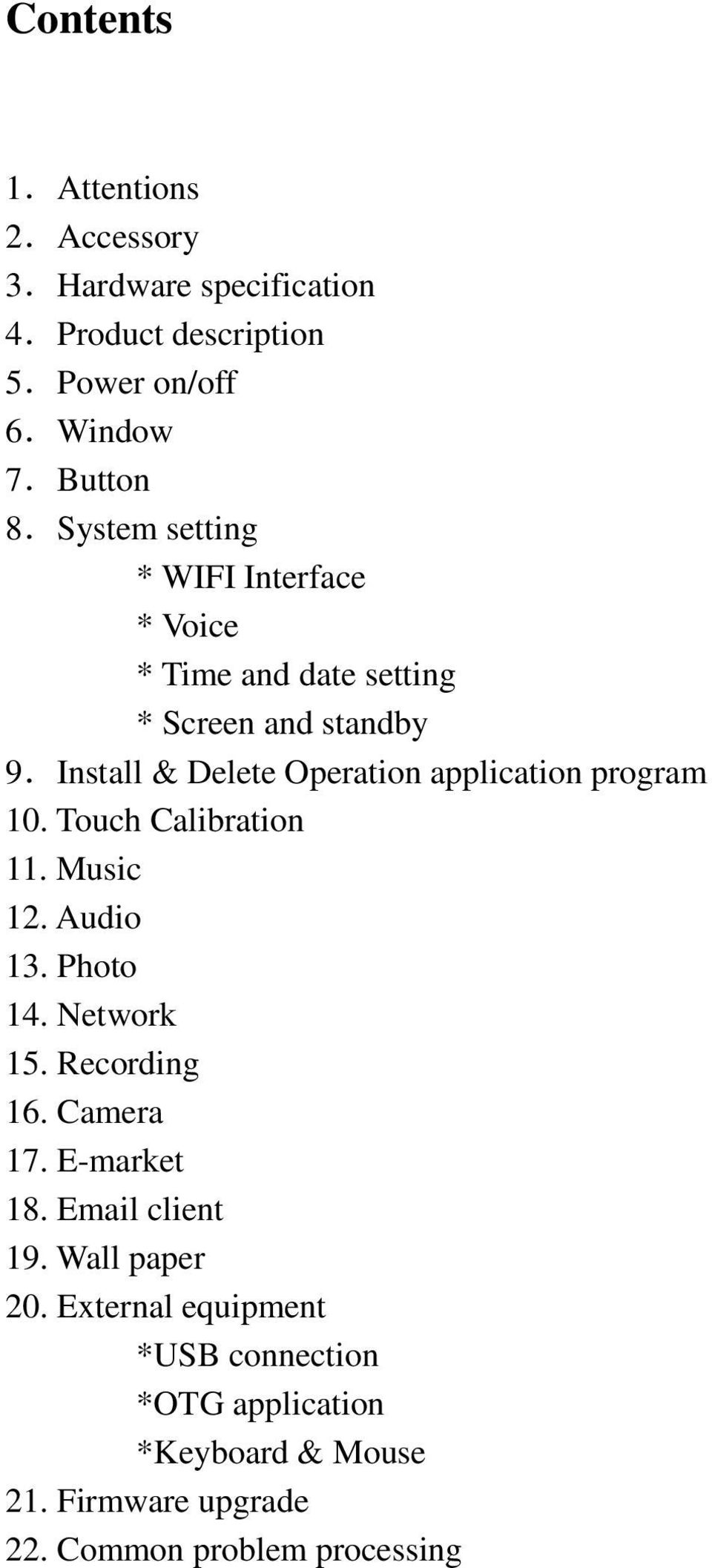 Install & Delete Operation application program 10. Touch Calibration 11. Music 12. Audio 13. Photo 14. Network 15.