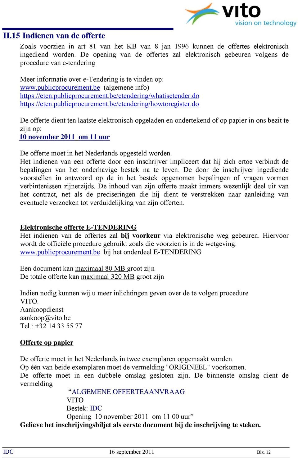 publicprocurement.be/etendering/whatisetender.do https://eten.publicprocurement.be/etendering/howtoregister.