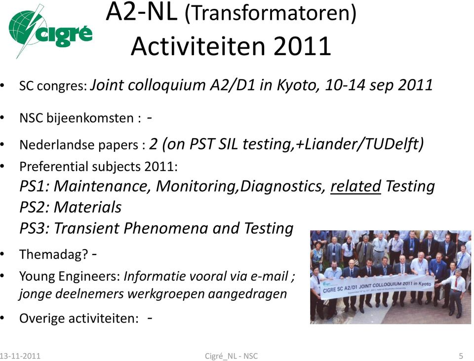 Maintenance, Monitoring,Diagnostics, related Testing PS2: Materials PS3: Transient Phenomena and Testing Themadag?