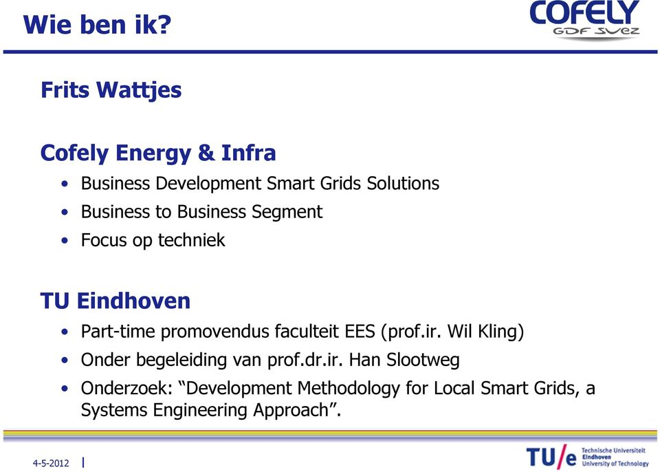 Business to Business Segment Focus op techniek TU Eindhoven Part-time promovendus