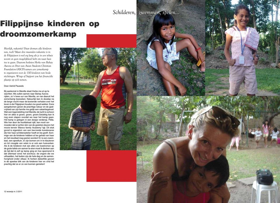 Daarom besloten Herke van Bahay Aurora en Peter van Asian Students Christian Foundation (ASCF) samen een zomerkamp te organiseren voor de 130 kinderen van beide stichtingen.