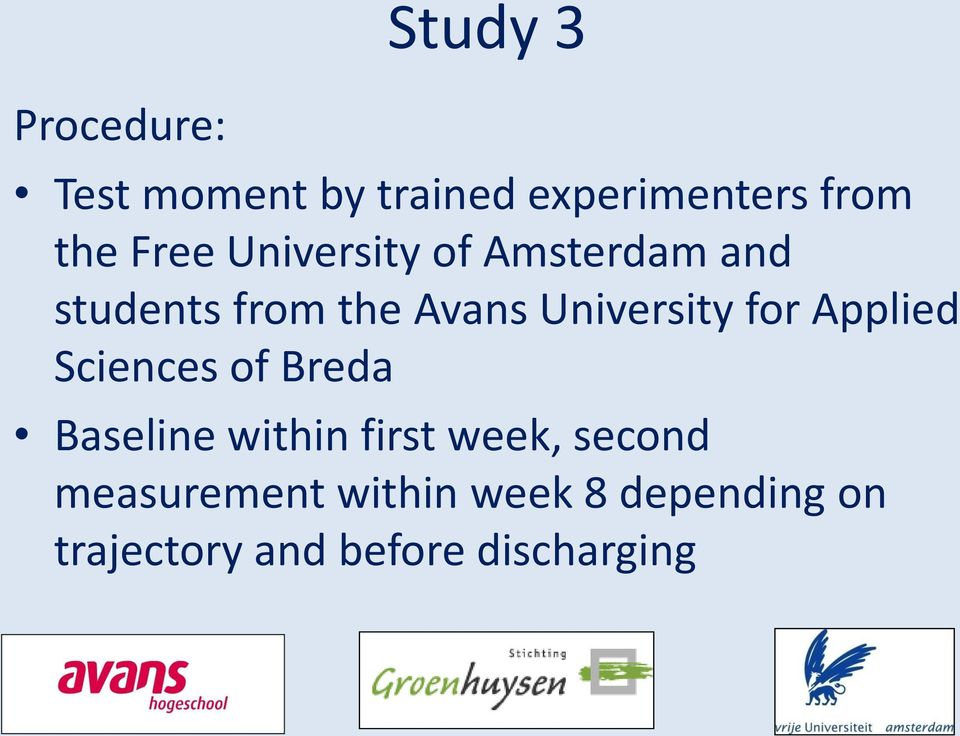 for Applied Sciences of Breda Baseline within first week, second