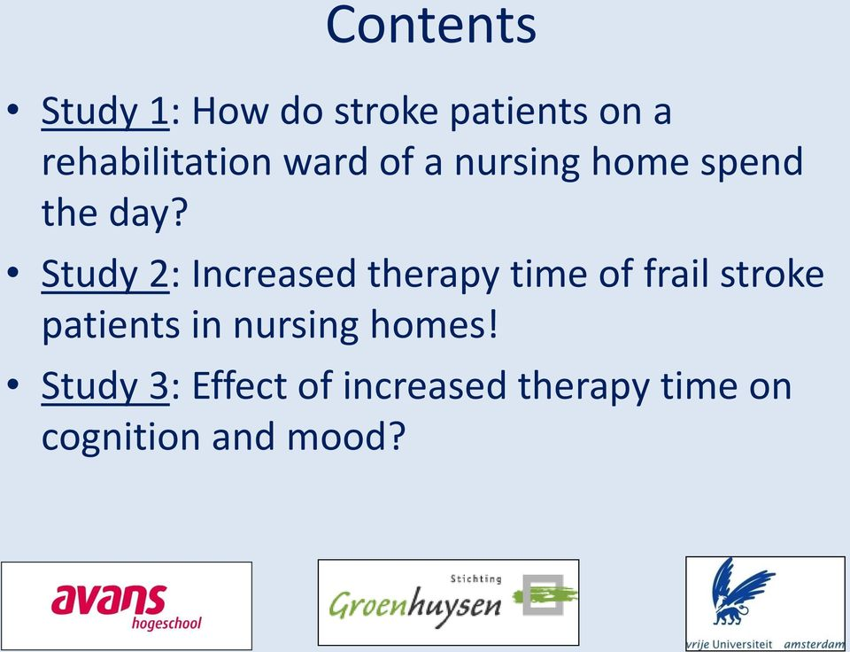 Study 2: Increased therapy time of frail stroke patients in