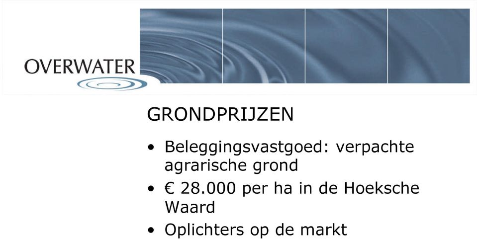000 per ha in de Hoeksche 28.
