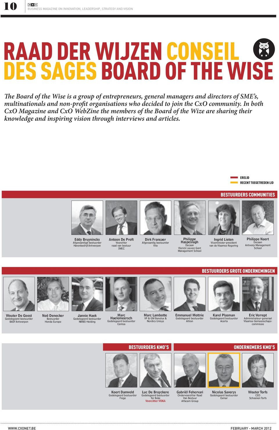 In both CxO Magazine and CxO WebZine the members of the Board of the Wize are sharing their knowledge and inspiring vision through interviews and articles.