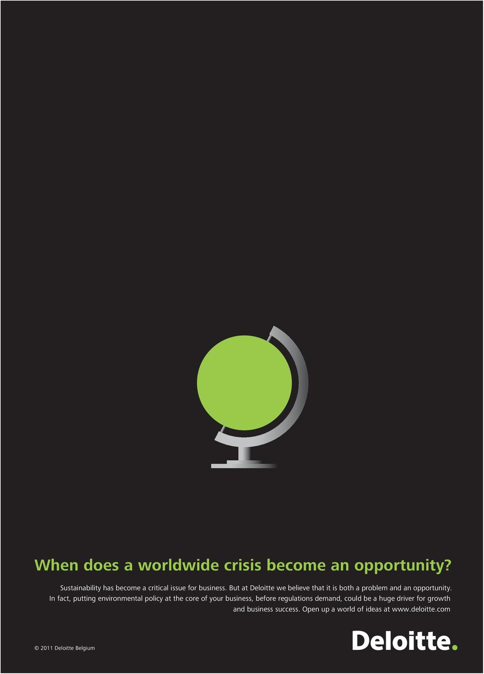 But at Deloitte we believe that it is both a problem and an opportunity.
