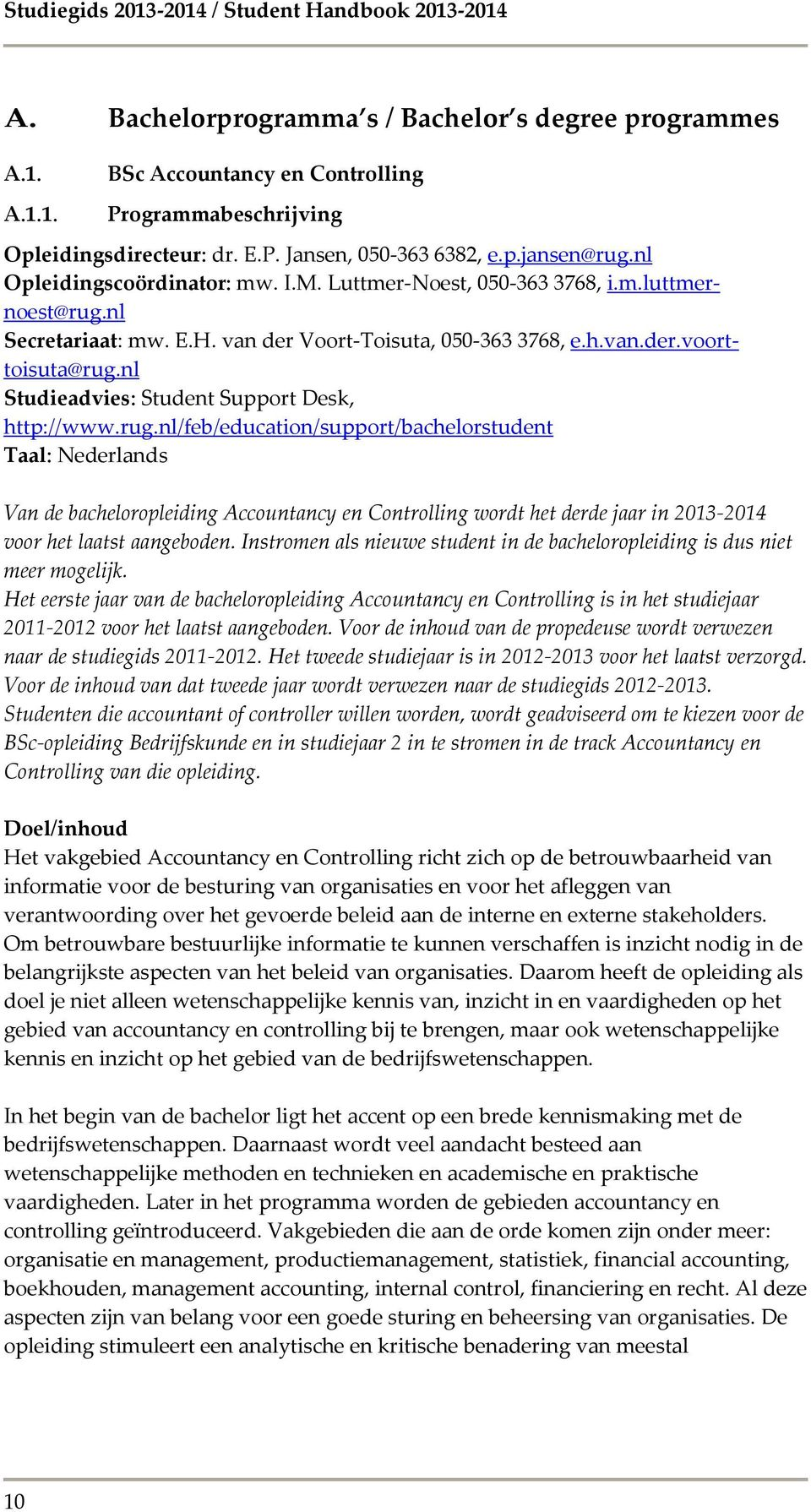 nl Studieadvies: Student Support Desk, http://www.rug.
