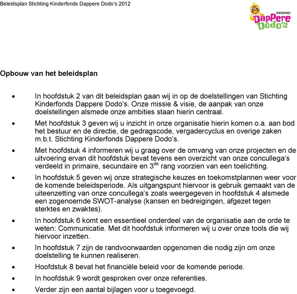 b.t. Stichting Kinderfonds Dappere Dodo s.
