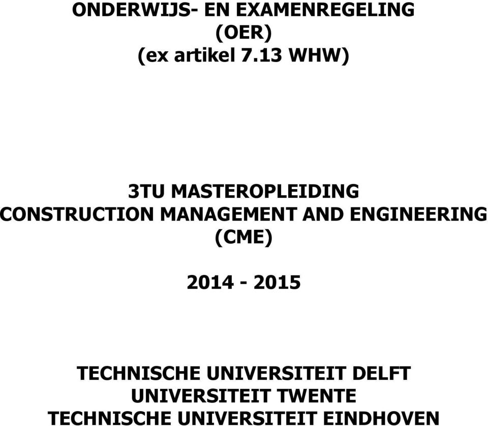 AND ENGINEERING (CME) 2014-2015 TECHNISCHE