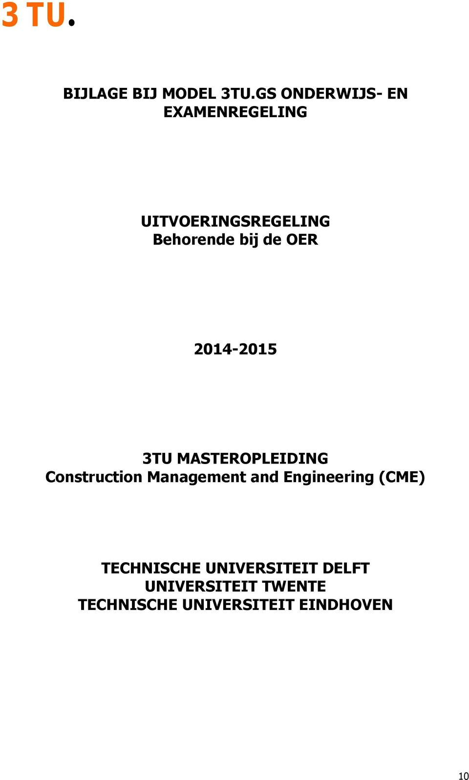bij de OER 2014-2015 3TU MASTEROPLEIDING Construction Management