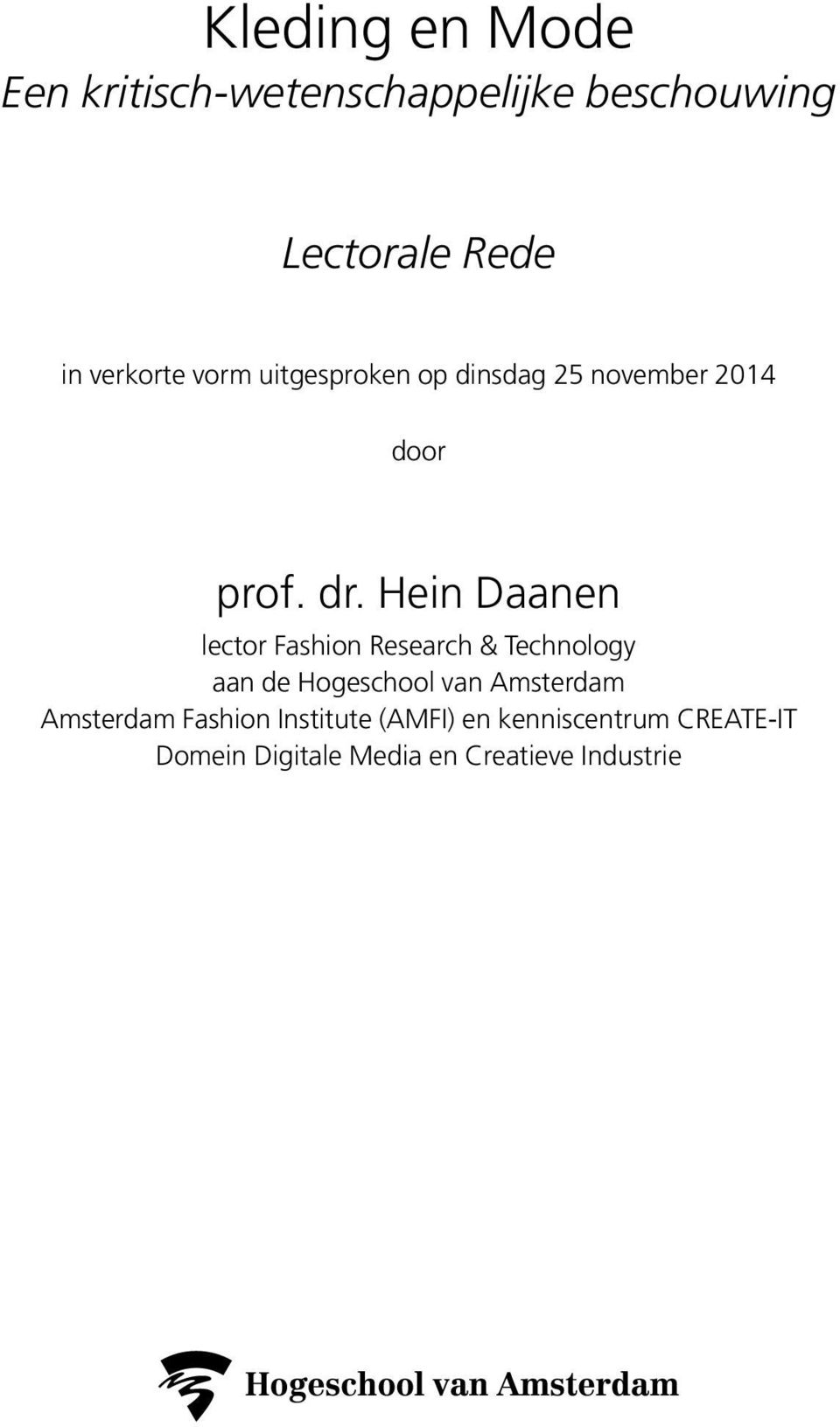 Hein Daanen lector Fashion Research & Technology aan de Hogeschool van Amsterdam