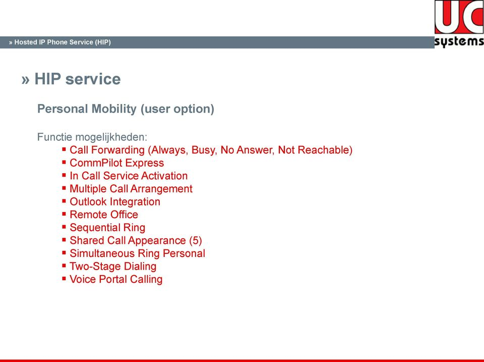 Activation Multiple Call Arrangement Outlook Integration Remote Office Sequential