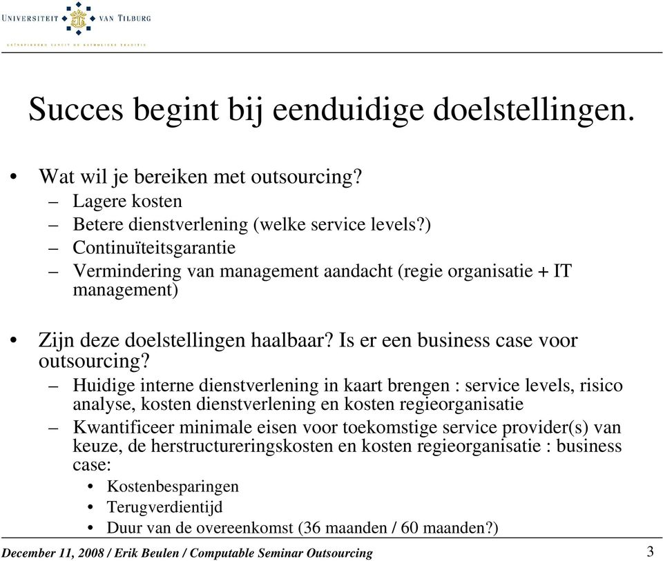 Is er een business case voor outsourcing?