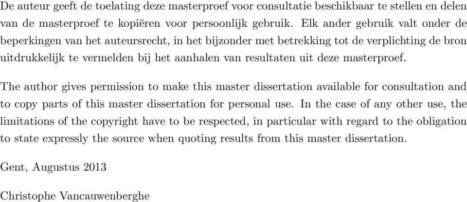 deze masterproef. The author gives permission to make this master dissertation available for consultation and to copy parts of this master dissertation for personal use.